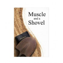 Muscle and a Shovel Book 6th Edition