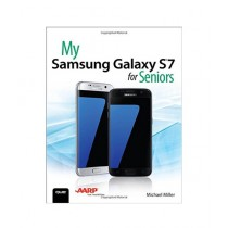 My Samsung Galaxy S7 for Seniors Book 1st Edition