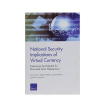 National Security Implications of Virtual Currency Book