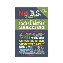 No B.S. Guide to Direct Response Social Media Marketing Book
