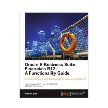 Oracle E-Business Suite Financials R12 A Functionality Guide Book