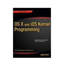 OS X and iOS Kernel Programming Book 1st Edition