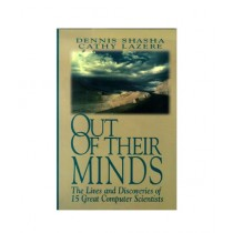 Out of their Minds The Lives and Discoveries of 15 Great Computer Scientists Book 1st Edition