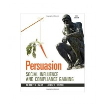 Persuasion Social Influence and Compliance Gaining 5th Edition