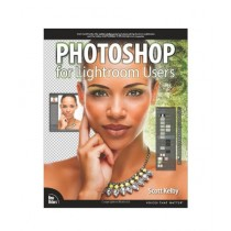 Photoshop for Lightroom Users Book 1st Edition