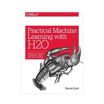 Practical Machine Learning with H2O Book 1st Edition