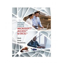 Problem Solving Cases In Microsoft Access and Excel Book 14th Edition