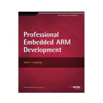 Professional Embedded ARM Development Book 1st Edition