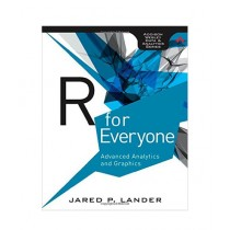 R For Everyone Advanced Analytics And Graphics Book 1st Edition