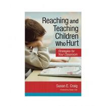 Reaching & Teaching Children Who Hurt Book