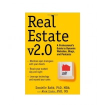 Real Estate v2.0 A Professional's Guide to Dynamic Websites, Blogs, and Podcasts Book