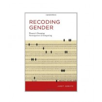 Recoding Gender Women's Changing Participation in Computing Book