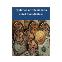 Regulation of Bitcoin in Selected Jurisdictions Book
