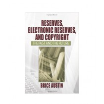 Reserves, Electronic Reserves, and Copyright Book 1st Edition