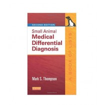 Small Animal Medical Differential Diagnosis A Book of Lists 2nd Edition