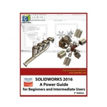 SOLIDWORKS 2016 A Power Guide for Beginners and Intermediate Users Book
