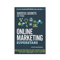 Success Secrets of the Online Marketing Superstars Book
