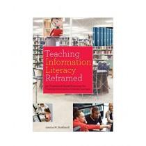 Teaching Information Literacy Reframed Book