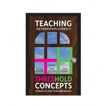 Teaching Information Literacy Threshold Concepts Book