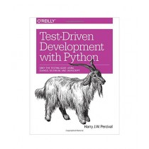 Test-Driven Web Development with Python Book 1st Edition