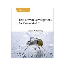 Test Driven Development for Embedded C Book 1st Edition