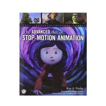 The Advanced Art of Stop-Motion Animation Book 1st Edition