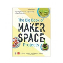 The Big Book of Makerspace Projects 1st Edition