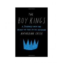 The Boy Kings A Journey into the Heart of the Social Network Book