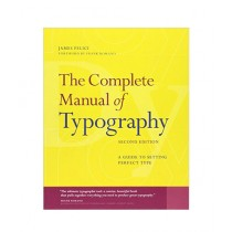 The Complete Manual of Typography A Guide to Setting Perfect Type Book 2nd Edition