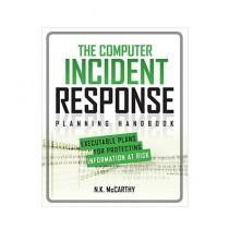 The Computer Incident Response Planning Handbook 1st Edition