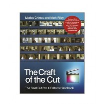 The Craft of the Cut The Final Cut Pro X Editor's Handbook 2nd Edition