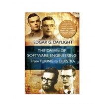 The Dawn of Software Engineering from Turing to Dijkstra Book