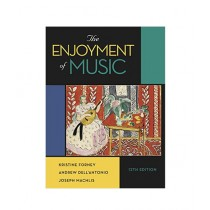 The Enjoyment of Music Book 12th Edition