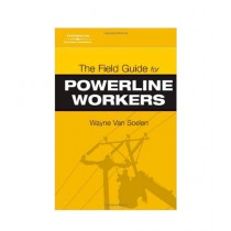 The Field Guide For Powerline Workers Book 1st Edition