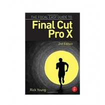 The Focal Easy Guide to Final Cut Pro X Book 2nd Edition