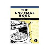 The GNU Make Book Book 1st Edition