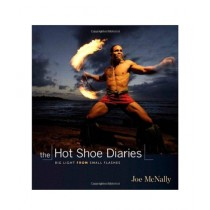The Hot Shoe Diaries Big Light from Small Flashes Book 1st Edition