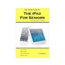 The Inside Guide to the iPad for Seniors Book