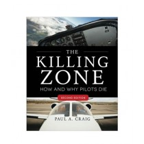 The Killing Zone How & Why Pilots Die Book 2nd Edition
