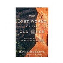 The Lost World of the Old Ones Discoveries in the Ancient Southwest Book 1st Edition