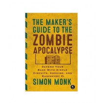 The Maker's Guide to the Zombie Apocalypse Book