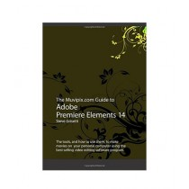 The Muvipix.com Guide to Adobe Premiere Elements 14 Book