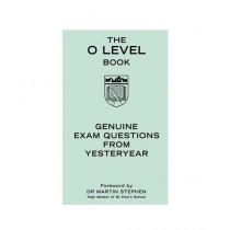 The O Level Book Genuine Exam Questions From Yesteryear Book