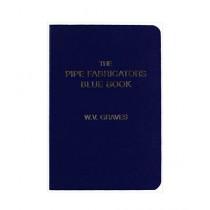 The Pipe Fabricators Blue Book