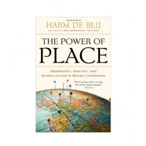 The Power of Place Geography, Destiny, and Globalization's Rough Landscape Book Reprint Edition