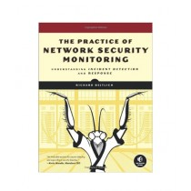 The Practice of Network Security Monitoring Book 1st Edition