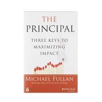 The Principal Three Keys to Maximizing Impact Book 1st Edition
