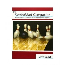 The RenderMan Companion A Programmer's Guide to Realistic Computer Graphics Book 1st Edition