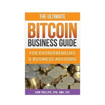The Ultimate Bitcoin Business Guide Book