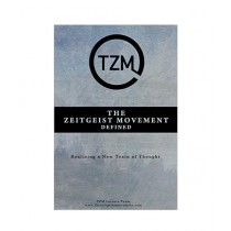 The Zeitgeist Movement Defined Book